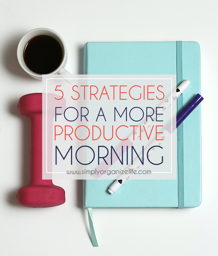 5 Strategies to a More Productive Morning