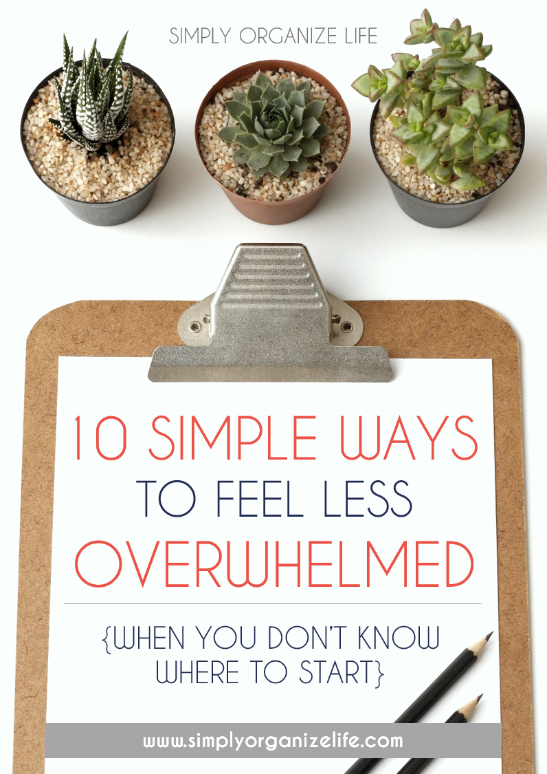 10 Simple Ways to Feel Less Overwhelmed