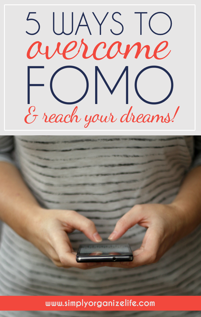 5 Ways to Overcome FOMO & Reach Your Dreams